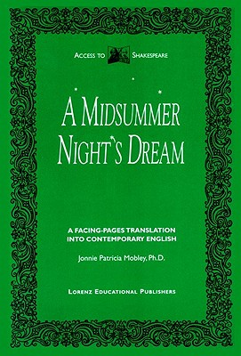 A Midsummer Night's Dream (Access to Shakespeare), William Shakespeare (Author), Jonnie Patricia Mobley (Editor)