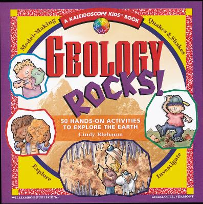 Image for Geology Rocks!: 50 Hands-On Activities to Explore the Earth (Kaleidoscope Kids)