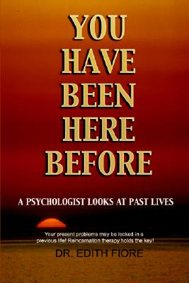 Image for You Have Been Here Before: A Psychologist Looks at Past Lives