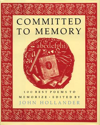 Image for Committed to Memory: 100 Best Poems to Memorize