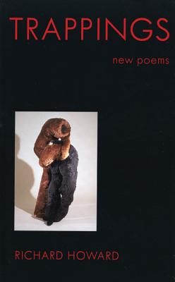 Trappings: New Poems, Howard, Richard