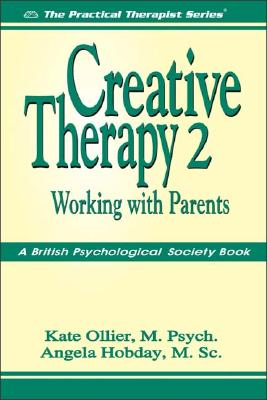 Image for Creative Therapy 2: Working with Parents (The Practical Therapist Series)