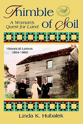 Thimble of Soil: A Womans Quest for Land (Book 2 in the Trail of Thread book series) (Trail of Thread Series), Linda K. Hubalek