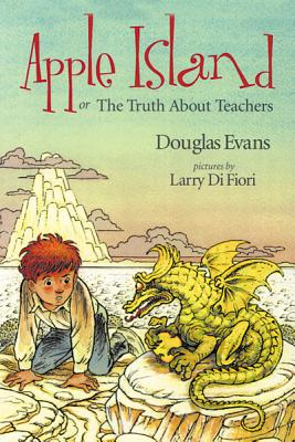 Image for Apple Island: Or the Truth about Teachers