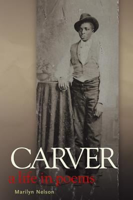 Carver: A Life in Poems, Nelson, Marilyn