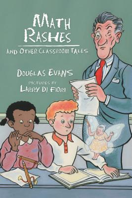 Math Rashes: And Other Classroom Tales, Larry Evans