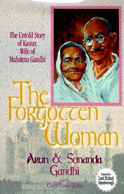 Image for The Forgotten Woman: The Untold Story of Kastur, Wife of Mahatma Gandhi