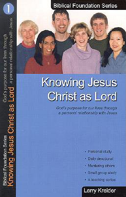 Image for Knowing Jesus Christ As Lord (Biblical Foundation Series)