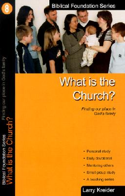 Image for What Is The Church? (Biblical Foundation Series)