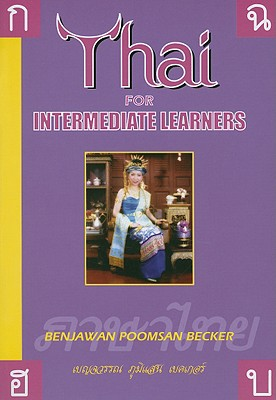 Thai for Intermediate Learners (English and Thai Edition), Benjawan Poomsan Becker