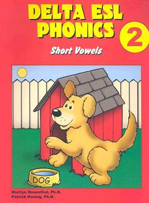 Delta ESL Phonics 2: Short Vowels (Delta ESL Phonics: Short Vowels (Paperback)), Rosenthal, Marilyn