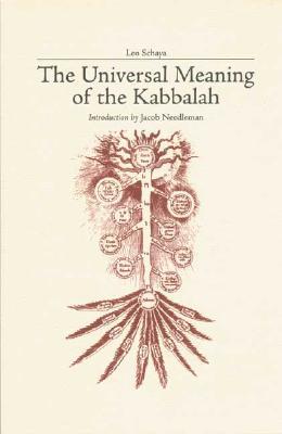 The Universal Meaning of Kabbalah (Quinta Essentia series), Leo Schaya