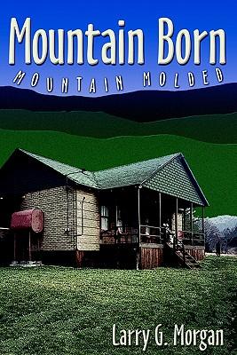 Image for Mountain Born, Mountain Molded