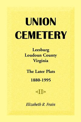 Image for Union Cemetery, Leesburg, Loudoun County, Virginia, The Later Plats, 1880-1995