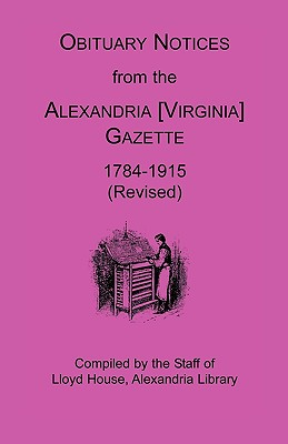 Image for Obituary Notices from the Alexandria [Virginia] Gazette, 1784-1915 (Revised)