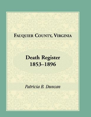Image for Fauquier County, Virginia Death Register, 1853-1896