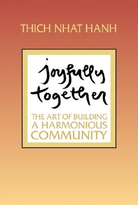 Image for Joyfully Together: The Art of Building a Harmonious Community