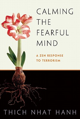 Image for Calming the Fearful Mind: A Zen Response to Terrorism