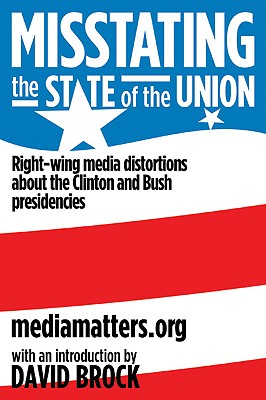 Image for Misstating the State of the Union: Right-wing Media Distortions About the Clinton and Bush Presidencies