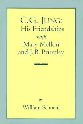 Image for C.G. Jung: His Friendships With Mary Mellon and J. Bl Priestley