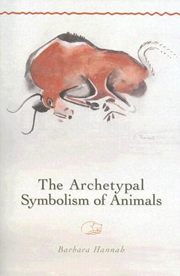 Image for The Archetypal Symbolism of Animals: Lectures Given at the C.G. Jung Institute, Zurich, 1954-1958 (Polarities of the Psyche)