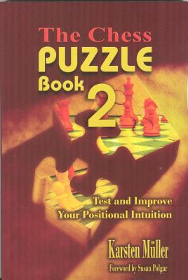 Image for The Chess Puzzle Book 2: Test and Improve Your Positional Intuition (Chesscafe Puzzle Book)