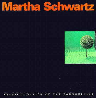 Image for Martha Schwartz: Transfiguration of the Commonplace