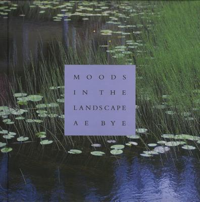Image for Moods in the Landscape A E Bye (First Edition)