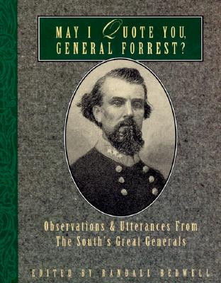 Image for MAY I QUOTE YOU GENERAL FORREST