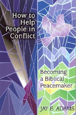 Image for How to Help People in Conflict: Becoming a Biblical Peacemaker