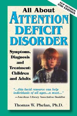 Image for All About Attention Deficit Disorder: Symptoms, Diagnosis, and Treatment: Children and Adults