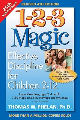 1-2-3 Magic: Effective Discipline For Children, Thomas W Phelan