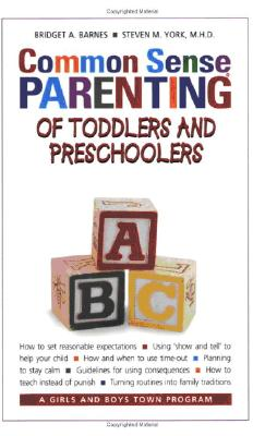 Common Sense Parenting Of Toddlers And Preschooler, Barnes, Bridget A. ; York, Steven M.