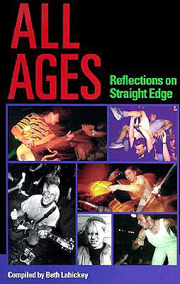 All Ages: Reflections on Straight Edge, Beth Lahickey; Lahickey, Beth