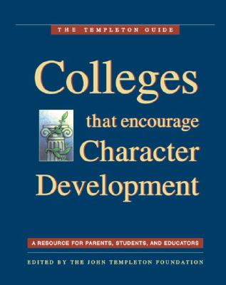Image for Colleges That Encourage Character Development: A Resource for Parents, Students, and Educators (The Templeton Guide)