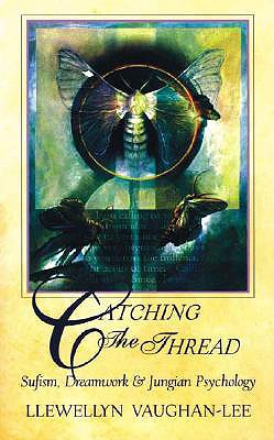 Image for Catching the Thread: Sufism, Dreamwork, and Jungian Psychology