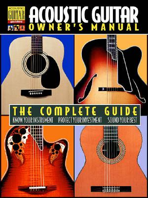 Acoustic Guitar Owner's Manual Book (String Letter Publishing) (Acoustic Guitar) (Acoustic Guitar Guides)