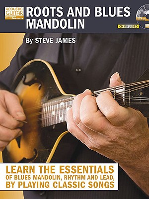Image for Roots and Blues Mandolin: Learn the Essentials of Blues Mandolin - Rhythm & Lead - By Playing Classic Songs (Acoustic Guitar Private Lessons)
