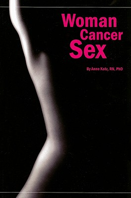 Woman Cancer Sex, Anne Katz