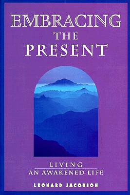 Image for Embracing the Present: Living an Awakened Life