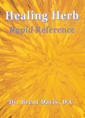 "Healing Herb: Rapid Reference, ""Davis DC, Brent"""