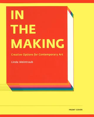 Image for IN THE MAKING CREATIVE OPTIONS FOR CONTEMPORARY ART
