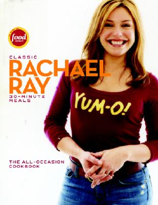 Image for CLASSIC RACHEL RAY 30 MINUTE MEALS