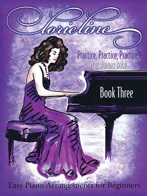 Image for Lorie Line - Practice, Practice, Practice! Book Three: The Holiday Book: Easy Piano Arrangements for Beginners