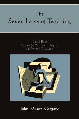 The Seven Laws of Teaching, John Milton Gregory