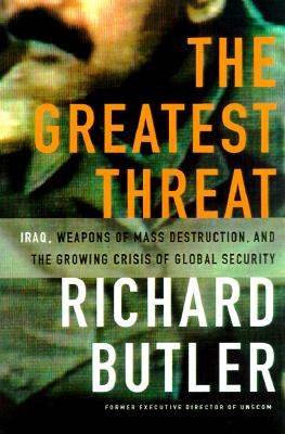 Image for The Greatest Threat : Iraq, Weapons of Mass Destruction, and the Crisis of Global Security