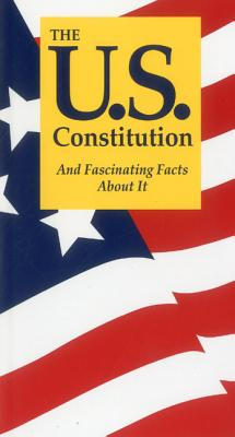 U.S. CONSTITUTION AND FASCINATING FACTS ABOUT IT, JORDON, TERRY L.