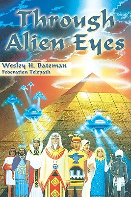 Through Alien Eyes, Wesley H. Bateman