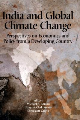 Image for India and Global Climate Change: Perspectives on Economics and Policy from a Developing Country (Rff Press)