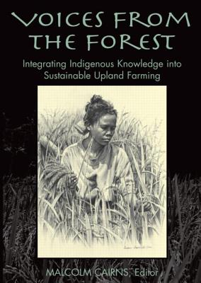 Image for Voices from the Forest: Integrating Indigenous Knowledge into Sustainable Upland Farming